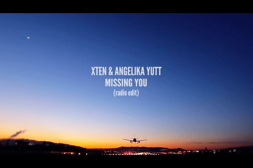 Xten & Angelika Yutt - Missing You (radio edit)