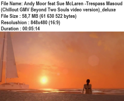 Andy Moor feat Sue McLaren - Trespass Masoud (Chillout GMV Beyond Two Souls video version)