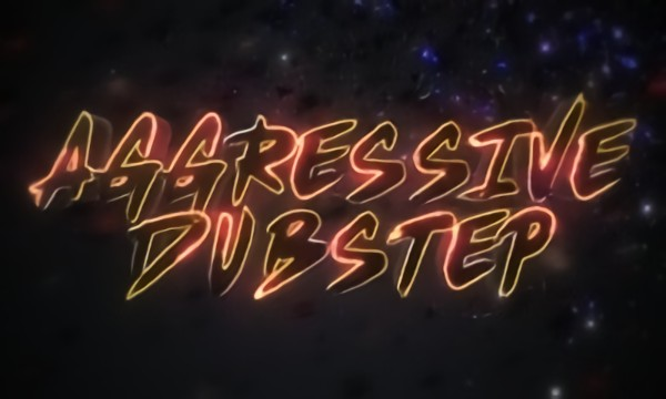AGGRESSIVE DUBSTEP VIDEO