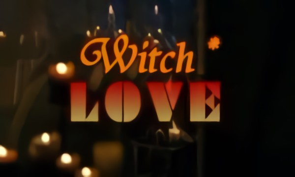 Witch-LOVE (Ведьма-ЛЮБОВЬ)