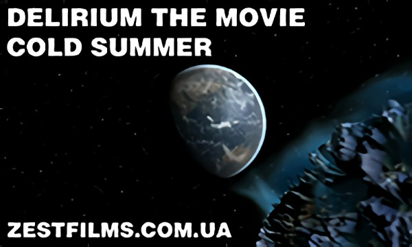 Delirium The Movie : Cold Summer Trailer