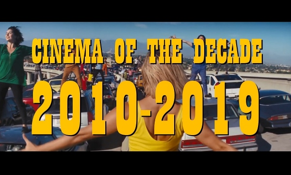 CINEMA OF THE DECADE (2010-2019)