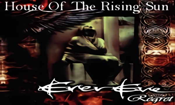 Evereve - House Of The Rising Sun