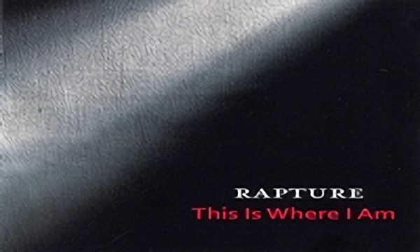 Rapture - This Is Where I Am