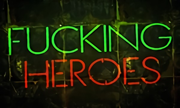 FUCKING HEROES - RED BAND TRAILER