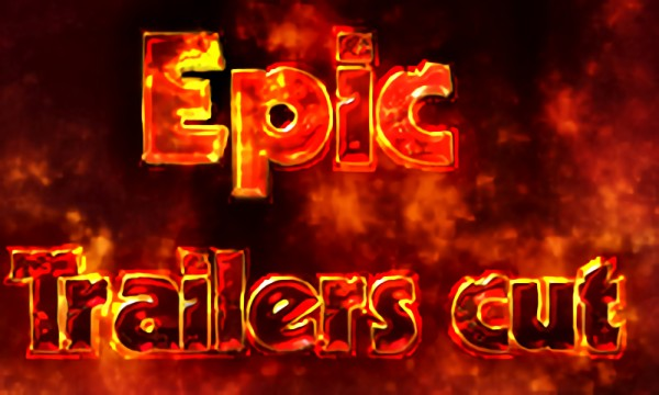 Epic Trailers cut