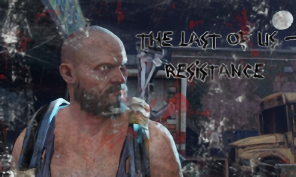 The Last of Us - Resistance